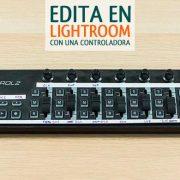 Cómo retocar fotografías en Ligthroom con un controlador midi